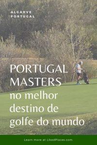 PORTUGAL MASTERS no melhor destino de golfe do mundo